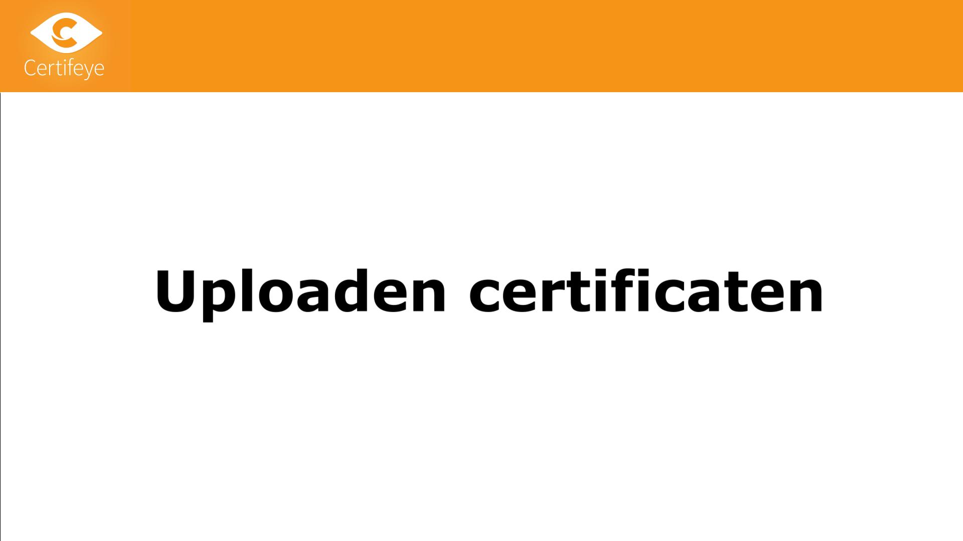 Certifeye Wallet – Uploaden certificaten